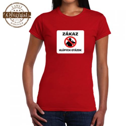 Vtipné tričko - Zákaz hlúpych otázok