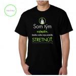 Vtipné tričko - Som tým najlepším, ktorého mohla moja priateľka stretnúť.