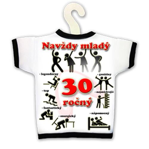 Tričko na fľašu - Navždy mladý 30